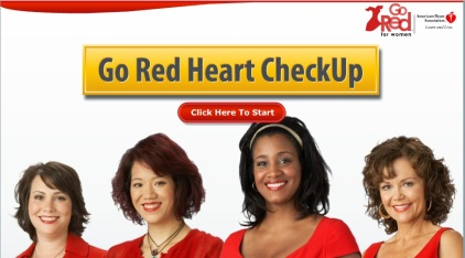 American Heart Association--Go Red Heart CheckUp. www.goredforwomen.org